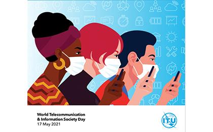 """Thông điệp Ngày Viễn thông và Xã hội thông tin 2021: """"Tăng tốc chuyển đổi số trong giai đoạn khó khăn"""""""